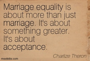 Quotation-Charlize-Theron-marriage-acceptance-equality-Meetville-Quotes-228167
